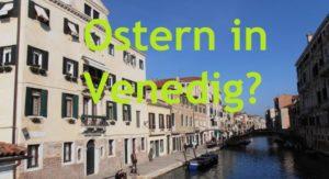 Ostern 2021 in Venedig? - venedig-magazin.com
